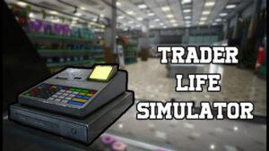 محاكي السوبر ماركت Trader Life Simulator 2